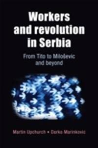 Workers and revolution in Serbia