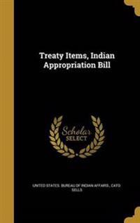 TREATY ITEMS INDIAN APPROPRIAT