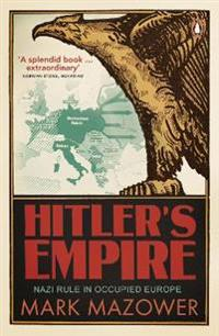 Hitlers empire - nazi rule in occupied europe