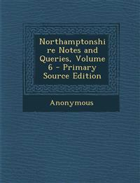 Northamptonshire Notes and Queries, Volume 6
