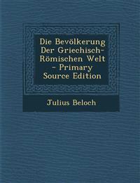 Die Bevolkerung Der Griechisch-Romischen Welt - Primary Source Edition