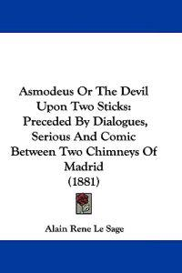 Asmodeus or the Devil upon Two Sticks