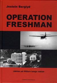 Operation Freshman - Jakten på Hitlers tunga vatten