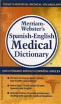 Merriam-Webster's Spanish-English Medical Dictionary / Diccionario Medico Espanol-Ingles Merriam-Weber