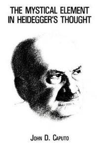 The Mystical Element in Heidegger's Thought
