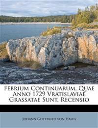 Febrium Continuarum, Quae Anno 1729 Vratislaviae Grassatae Sunt, Recensio