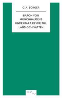 Baron von Münchhausens underbara resor till land och vatten