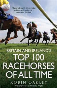 Britain and irelands top 100 racehorses of all time