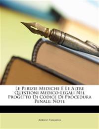Le Perizie Mediche E Le Altre Questioni Medico-Legali Nel Progetto Di Codice Di Procedura Penale: Note