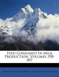 Feed Consumed In Milk Production, Volumes 398-407