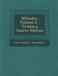 Méliador, Volume 2 - Primary Source Edition