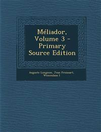 Méliador, Volume 3 - Primary Source Edition