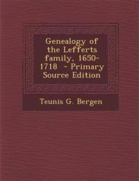 Genealogy of the Lefferts family, 1650-1718  - Primary Source Edition