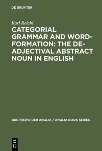 Categorial Grammar and Word-Formation: The De-adjectival Abstract Noun in English