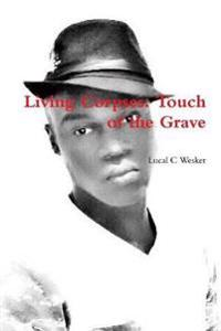 Living Corpses: Touch of the Grave