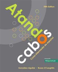 Atando Cabos: Curso Intermedio de Español with Mylab Spanish with Etext -- Access Card Package