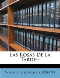 Las Rosas De La Tarde--
