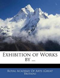 Exhibition of Works by ...