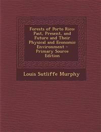 Forests of Porto Rico: Past, Present, and Future and Their Physical and Economic Environment