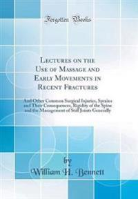 Lectures on the Use of Massage and Early Movements in Recent Fractures