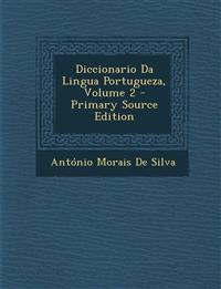 Diccionario Da Lingua Portugueza, Volume 2 - Primary Source Edition