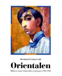 Orientalen : bilden av Isaac Grünewald i svensk press 1909-1946
