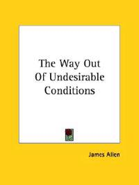 The Way Out of Undesirable Conditions