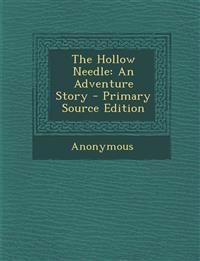 The Hollow Needle: An Adventure Story
