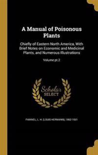 MANUAL OF POISONOUS PLANTS