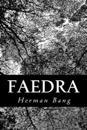 Faedra: Brudstykker AF Et Livs Historie