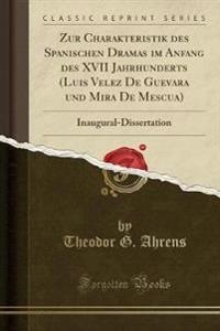Zur Charakteristik des Spanischen Dramas im Anfang des XVII Jahrhunderts (Luis Velez De Guevara und Mira De Mescua)