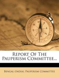 Report Of The Pauperism Committee...