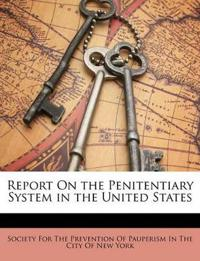 Report On the Penitentiary System in the United States