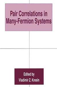 Pair Correlations in Many-Fermion Systems