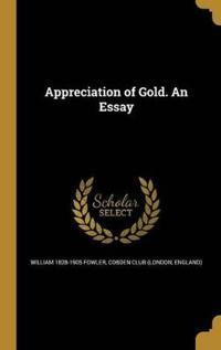 APPRECIATION OF GOLD AN ESSAY