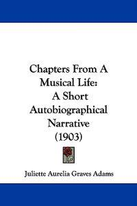 Chapters from a Musical Life