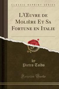 L'OEuvre de Molière Et Sa Fortune en Italie (Classic Reprint)
