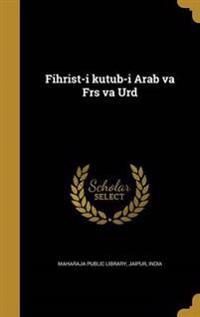 URD-FIHRIST-I KUTUB-I ARAB VA