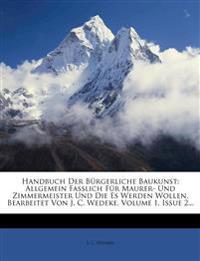Handbuch Der Burgerliche Baukunst: Allgemein Fasslich Fur Maurer- Und Zimmermeister Und Die Es Werden Wollen, Bearbeitet Von J. C. Wedeke, Volume 1, I