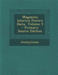Magazinu Istoricu Pentru Dacia, Volume 5 - Primary Source Edition