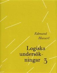 Logiska undersökningar 3 - Undersökningar kring kunskapens fenomenologi och