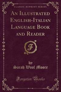 An Illustrated English-Italian Language Book and Reader (Classic Reprint)
