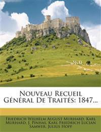 Nouveau Recueil G N Ral de Trait S: 1847...