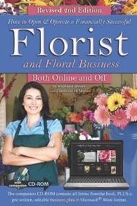 How to Open & Operate a Financially Successful Florist and Floral Business Both Online and Off