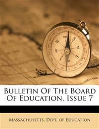 Bulletin Of The Board Of Education, Issue 7