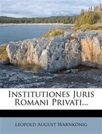 Institutiones Juris Romani Privati...