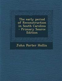 The early period of Reconstruction in South Carolina