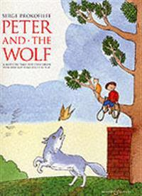 Peter and the Wolf: A Musical Tale for Children