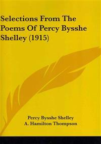 Selections From The Poems Of Percy Bysshe Shelley