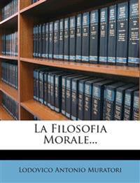 La Filosofia Morale...